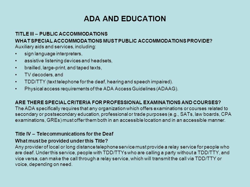 ADA AND EDUCATION TITLE III – PUBLIC ACCOMMODATIONS WHAT SPECIAL ACCOMMODATIONS MUST PUBLIC ACCOMMODATIONS PROVIDE.