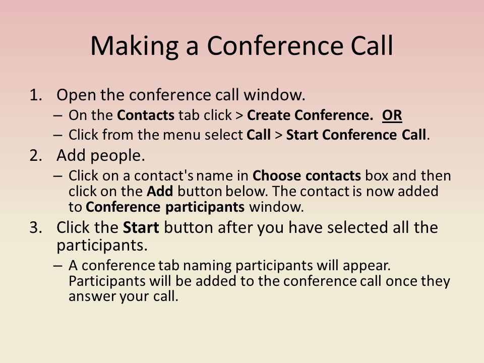 Making a Conference Call 1.Open the conference call window.