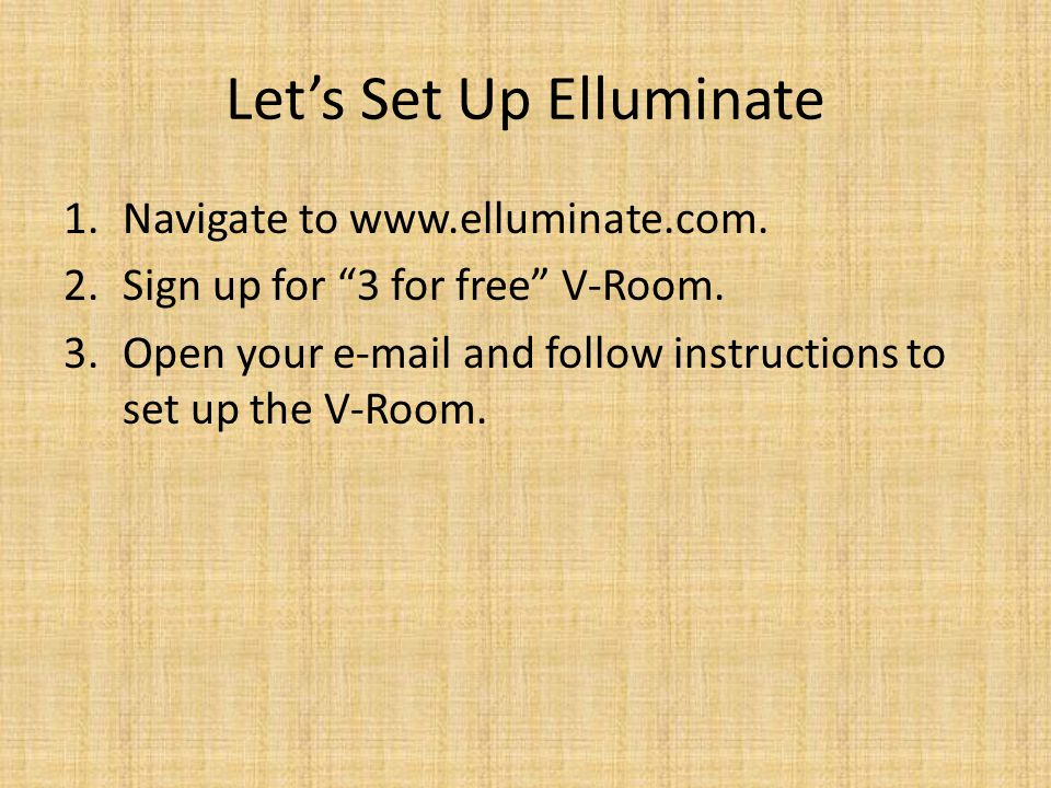 Let's Set Up Elluminate 1.Navigate to