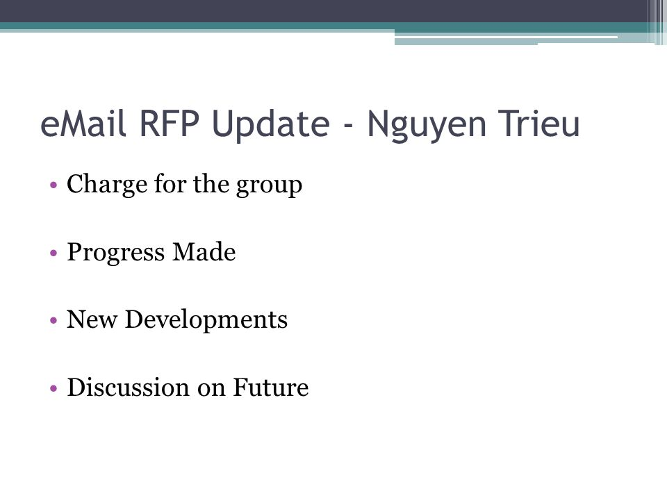 eMail RFP Update - Nguyen Trieu Charge for the group Progress Made New Developments Discussion on Future