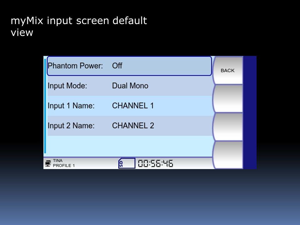 myMix input screen default view