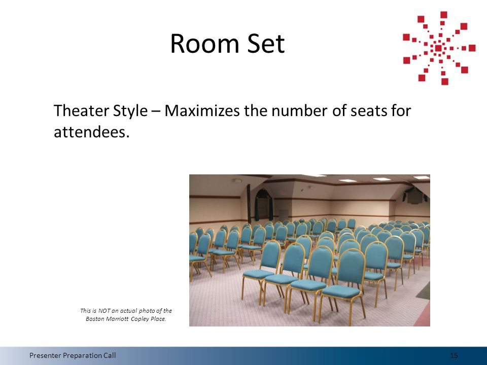Room Set Theater Style – Maximizes the number of seats for attendees.