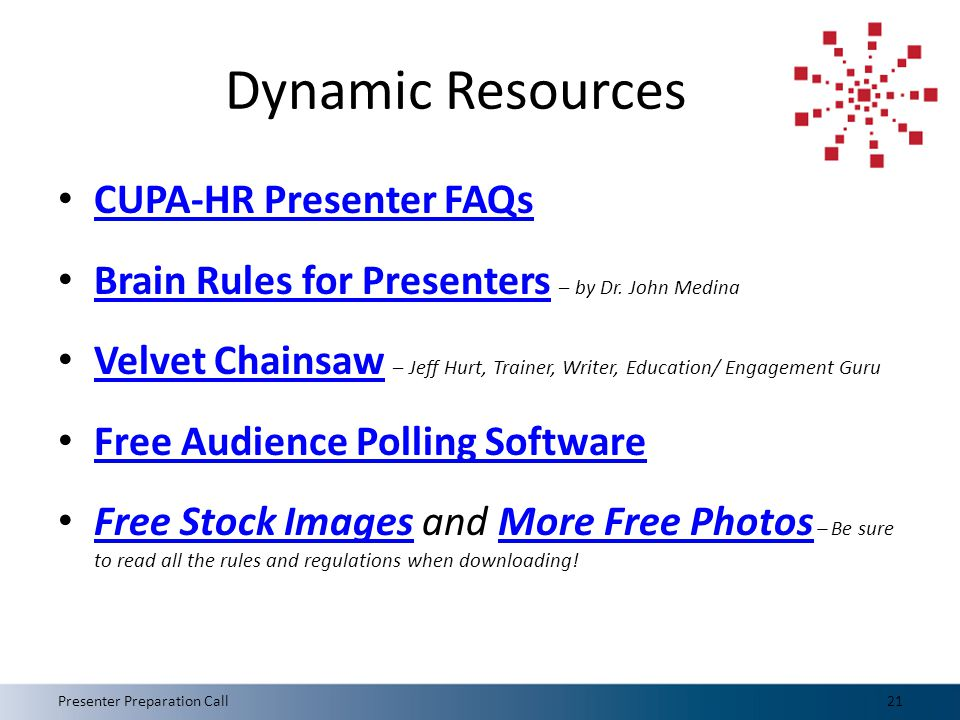 Dynamic Resources CUPA-HR Presenter FAQs Brain Rules for Presenters – by Dr.