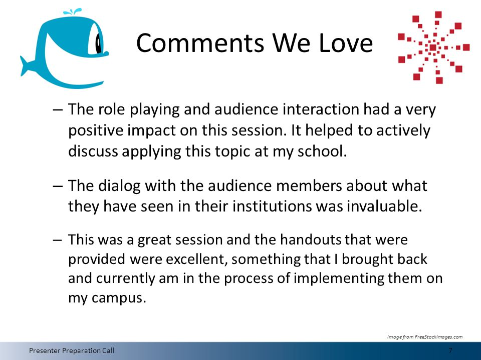 Comments We Love – The role playing and audience interaction had a very positive impact on this session.