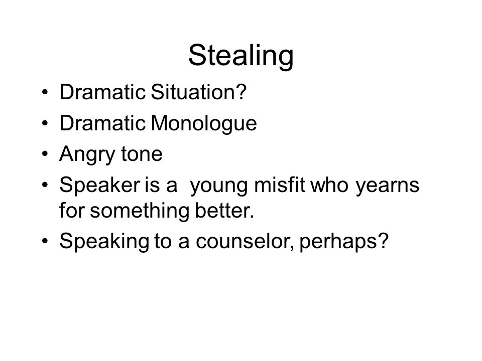 Stealing Dramatic Situation.