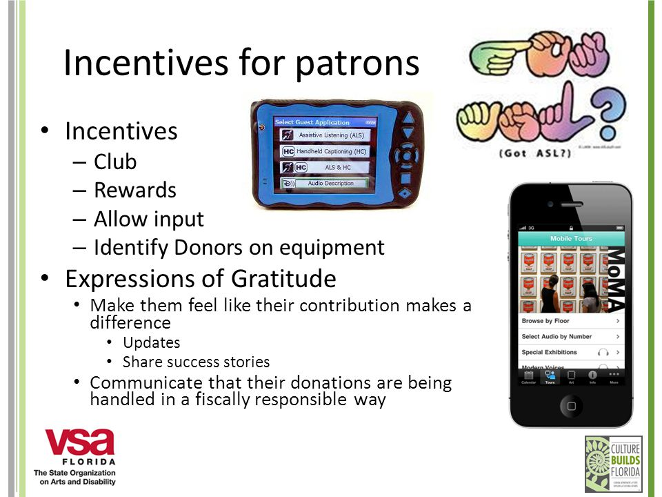 Incentives for patrons Incentives – Club – Rewards – Allow input – Identify Donors on equipment Expressions of Gratitude Make them feel like their con