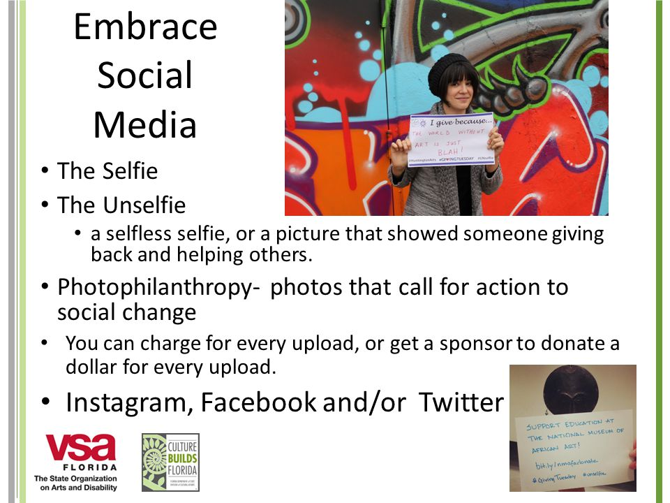 Embrace Social Media The Selfie The Unselfie a selfless selfie, or a picture that showed someone giving back and helping others.
