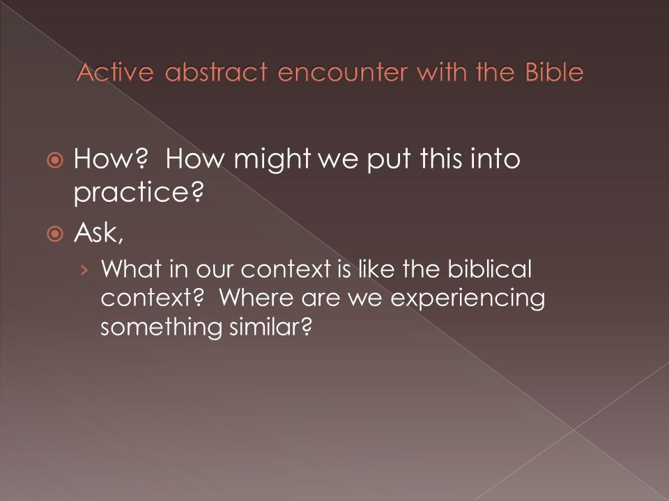  Ask, › What in our context is like the biblical context.