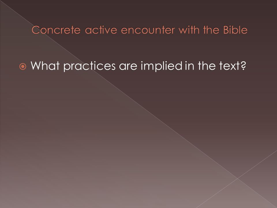  What practices are implied in the text