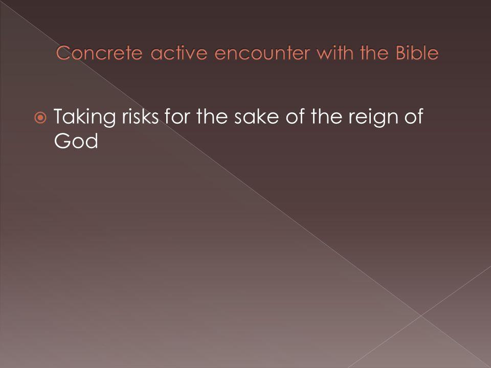  Taking risks for the sake of the reign of God