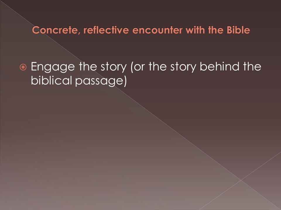  Engage the story (or the story behind the biblical passage)