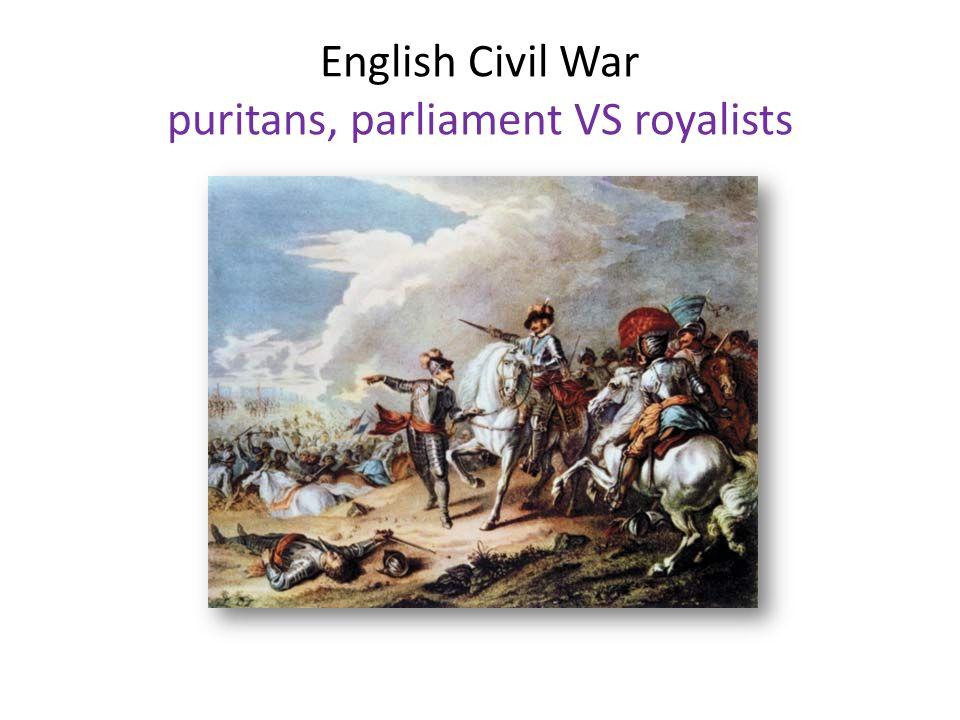 English Civil War puritans, parliament VS royalists
