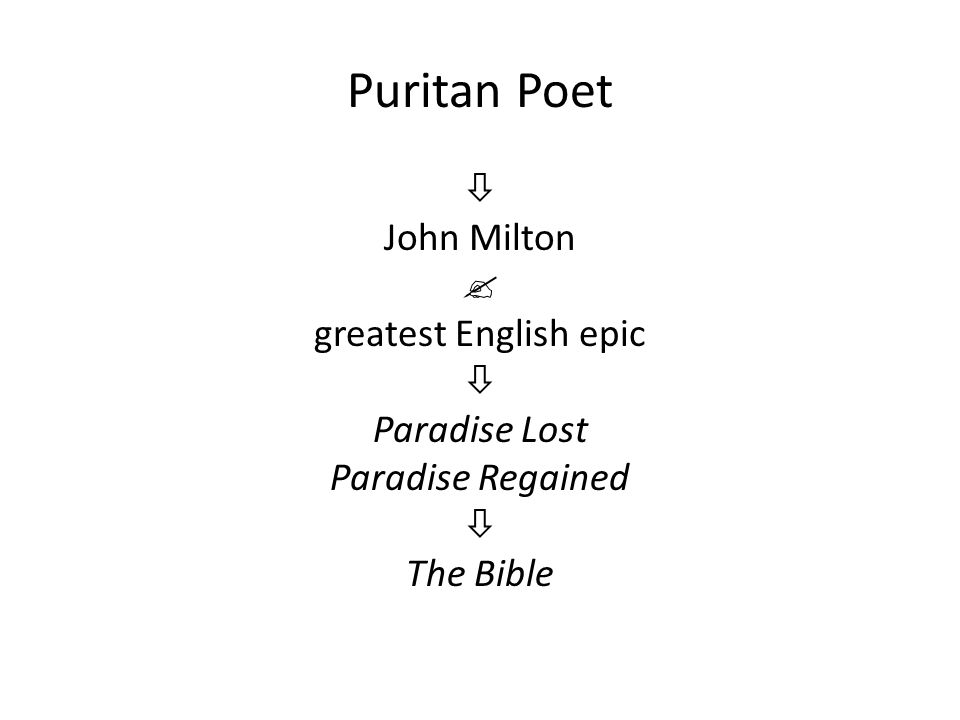 Puritan Poet  John Milton  greatest English epic  Paradise Lost Paradise Regained  The Bible
