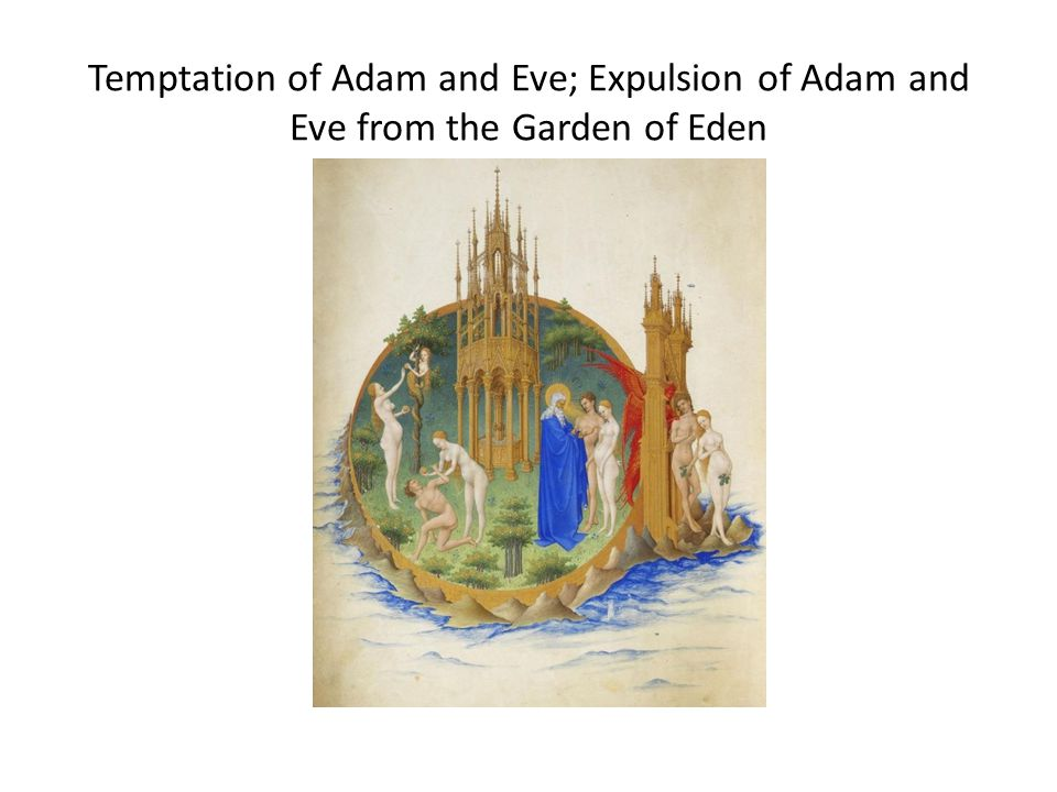 Temptation of Adam and Eve; Expulsion of Adam and Eve from the Garden of Eden