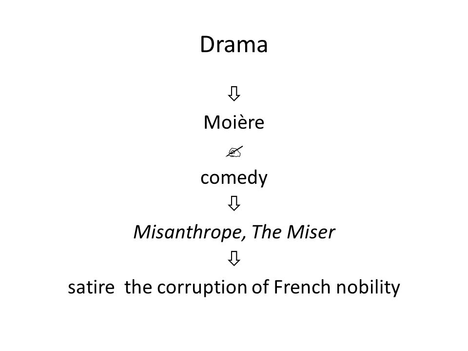Drama  Moière  comedy  Misanthrope, The Miser  satire the corruption of French nobility