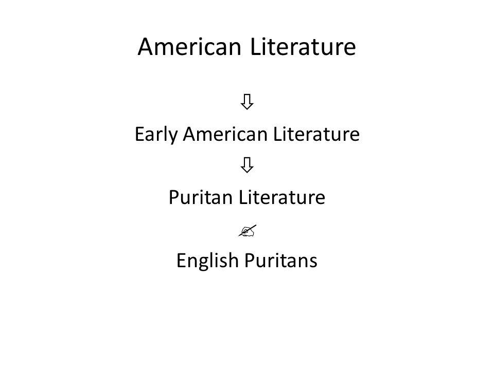  Early American Literature  Puritan Literature  English Puritans