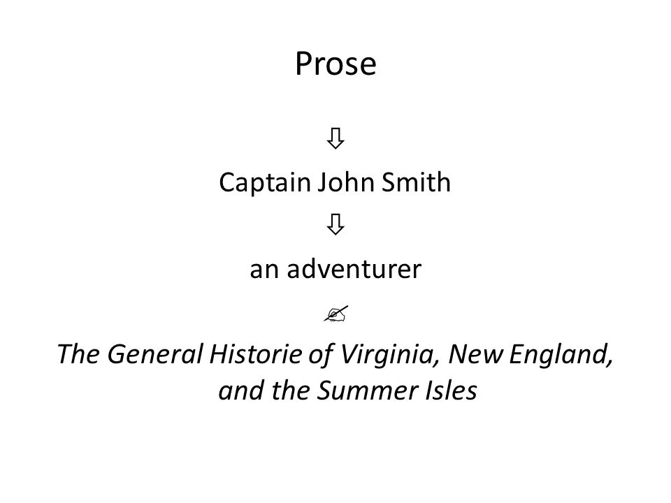 Prose  Captain John Smith  an adventurer  The General Historie of Virginia, New England, and the Summer Isles
