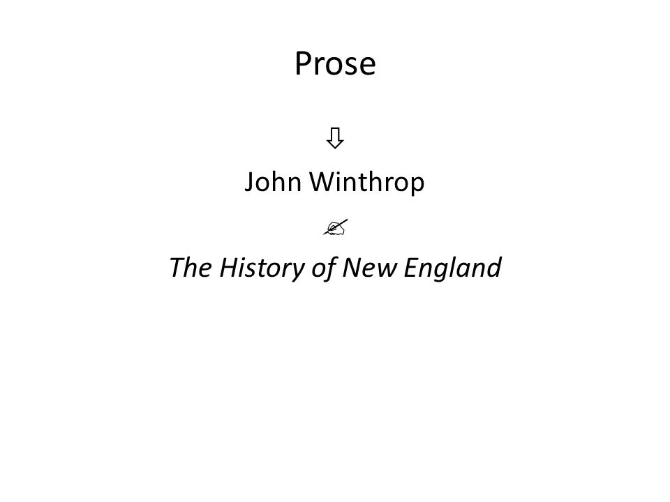 Prose  John Winthrop  The History of New England