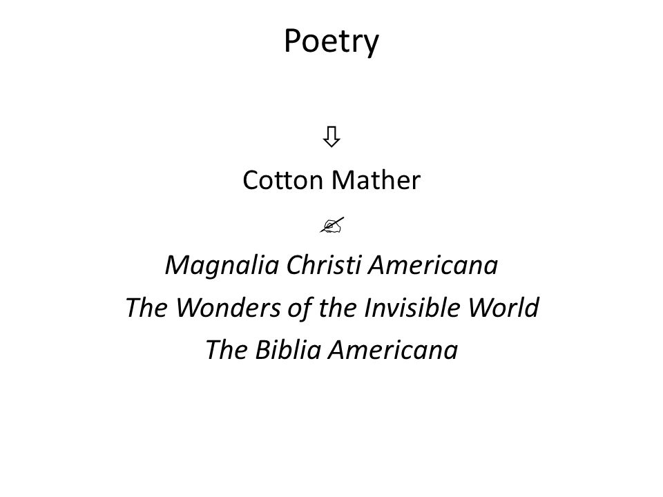 Poetry  Cotton Mather  Magnalia Christi Americana The Wonders of the Invisible World The Biblia Americana