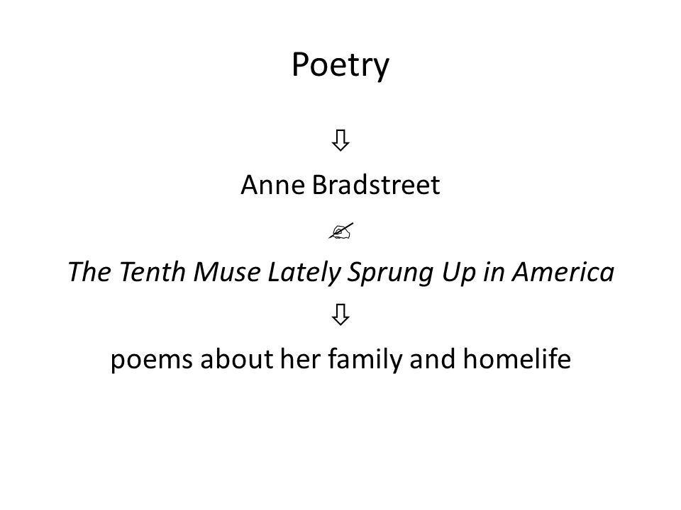 Poetry  Anne Bradstreet  The Tenth Muse Lately Sprung Up in America  poems about her family and homelife