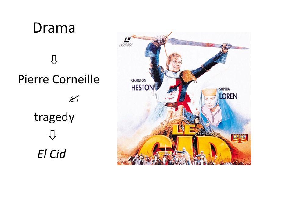 Drama  Pierre Corneille  tragedy  El Cid