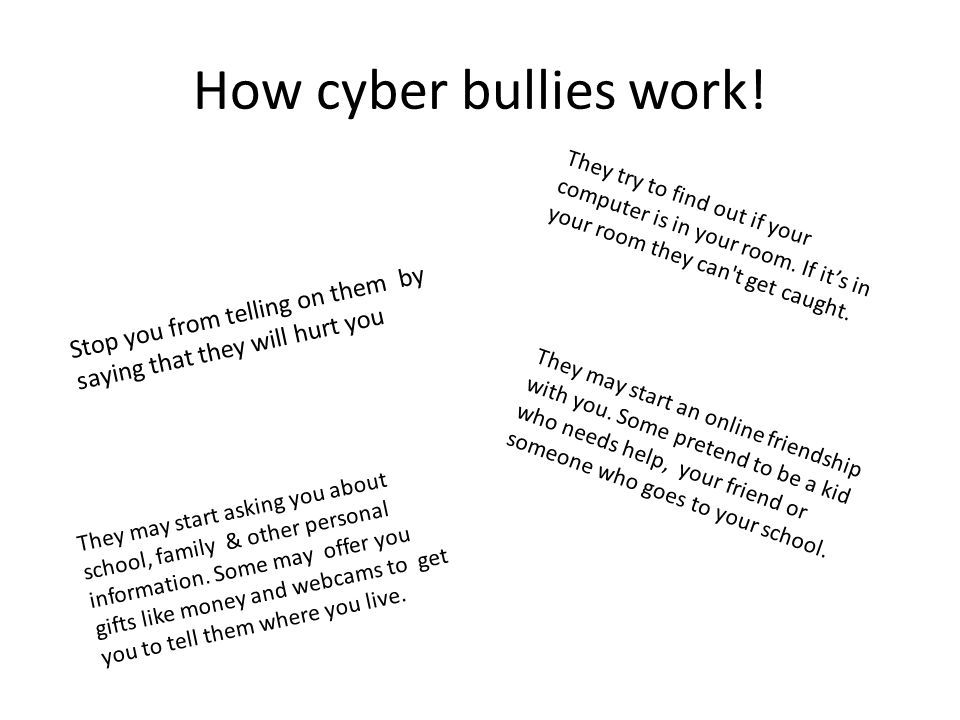 How cyber bullies work.
