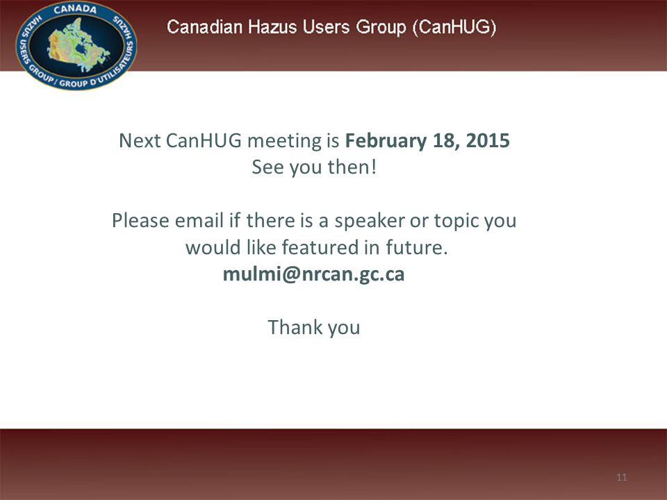 Next CanHUG meeting is February 18, 2015 See you then.