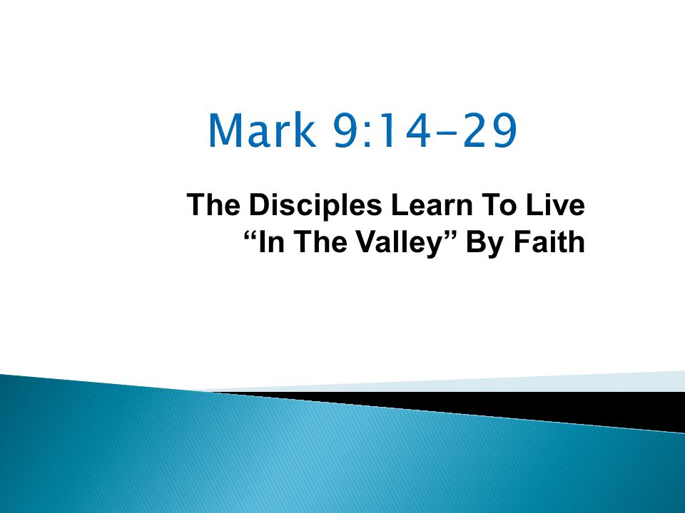 The Disciples Learn To Live In The Valley By Faith