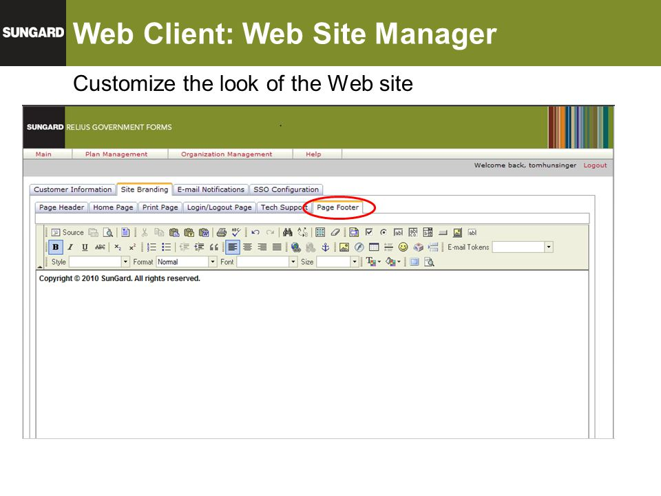 Web Client: Web Site Manager Customize the look of the Web site