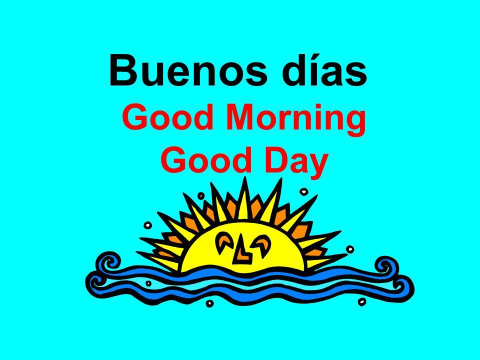 Buenas tardes Good afternoon