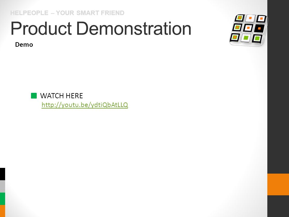 Product Demonstration HELPEOPLE – YOUR SMART FRIEND WATCH HERE http://youtu.be/ydtiQbAtLLQ Demo