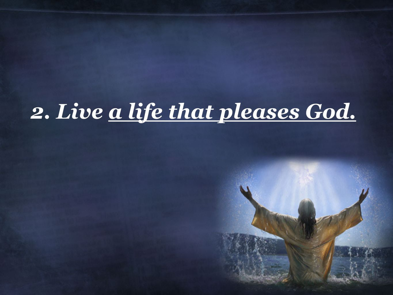 2. Live a life that pleases God.