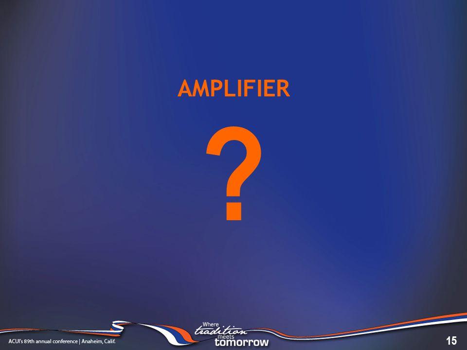 AMPLIFIER 15 ?