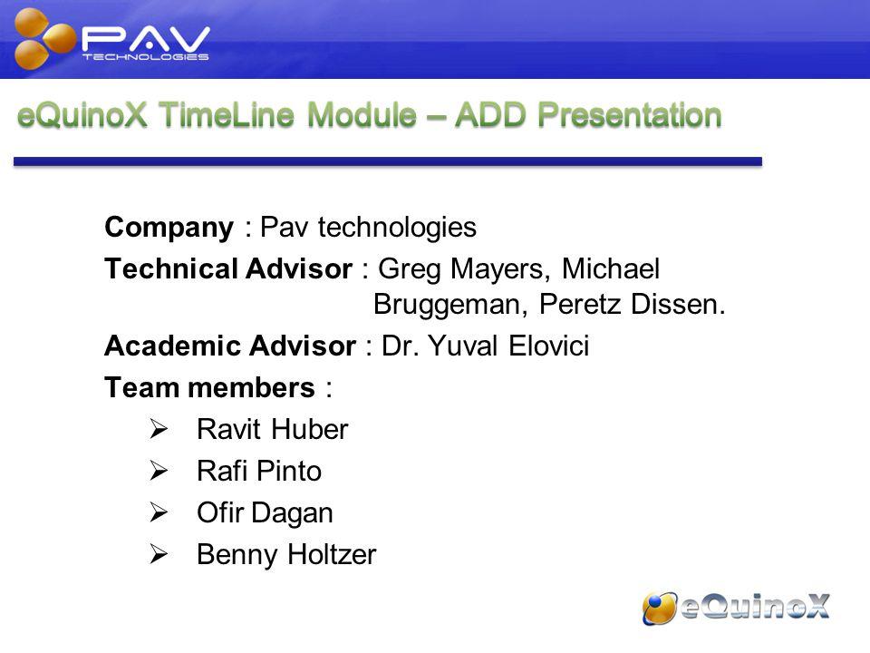 Company : Pav technologies Technical Advisor : Greg Mayers, Michael Bruggeman, Peretz Dissen.