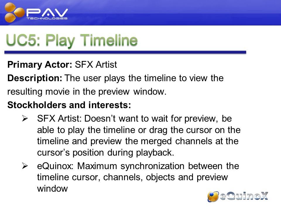Primary Actor: SFX Artist Description: The user plays the timeline to view the resulting movie in the preview window.