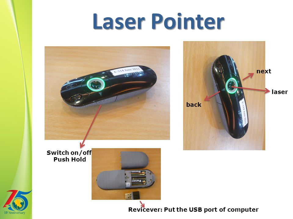 Switch on/off Push Hold Revicever: Put the USB port of computer back next laser Laser Pointer