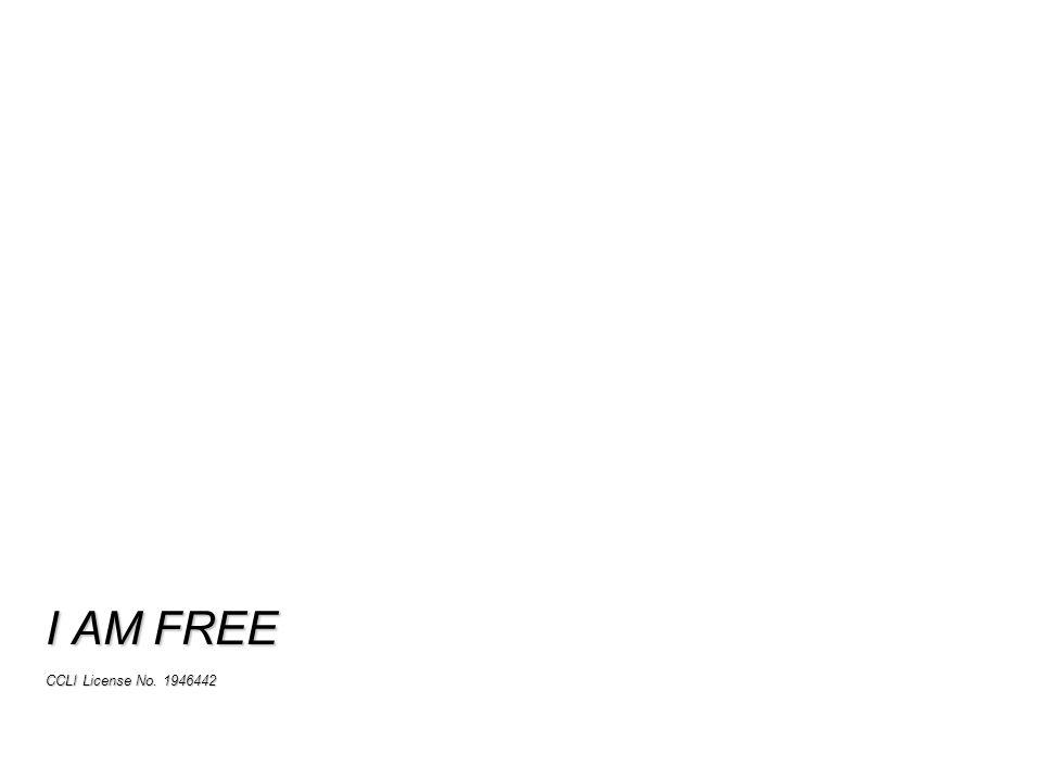 I AM FREE CCLI License No. 1946442