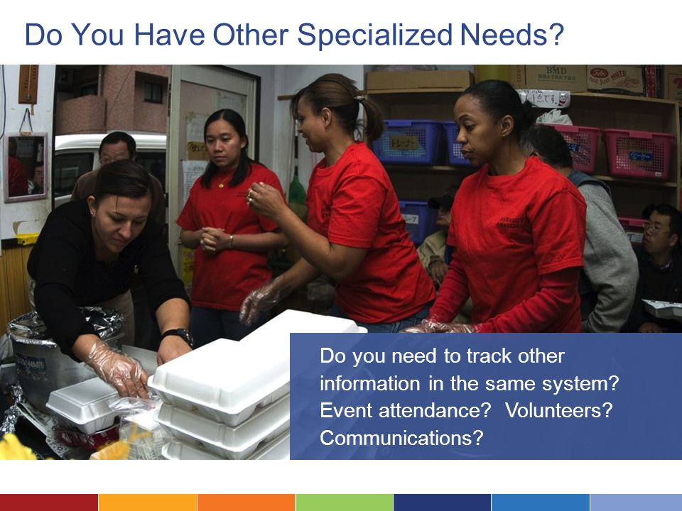 Do You Have Other Specialized Needs. Do you need to track other information in the same system.