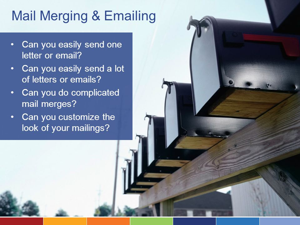 Mail Merging & Emailing Can you easily send one letter or email.