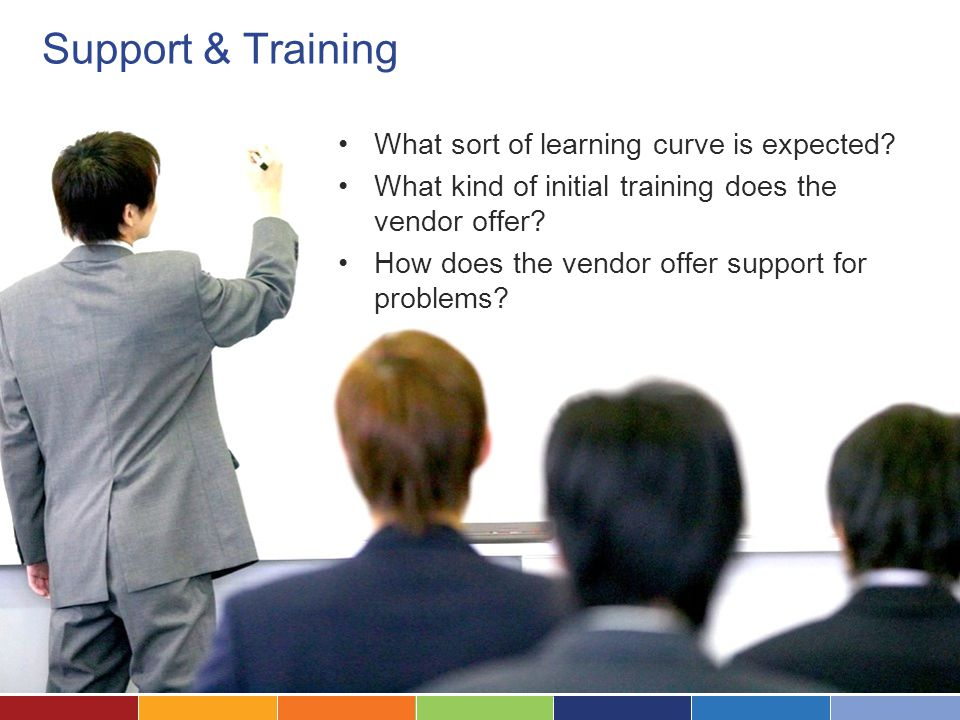 Support & Training What sort of learning curve is expected.