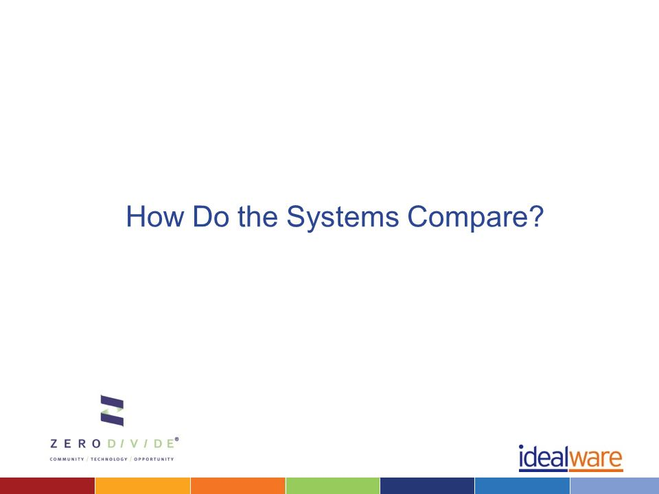 How Do the Systems Compare