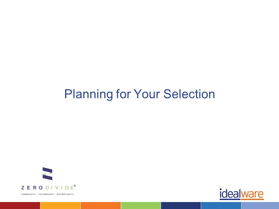 Planning for Your Selection