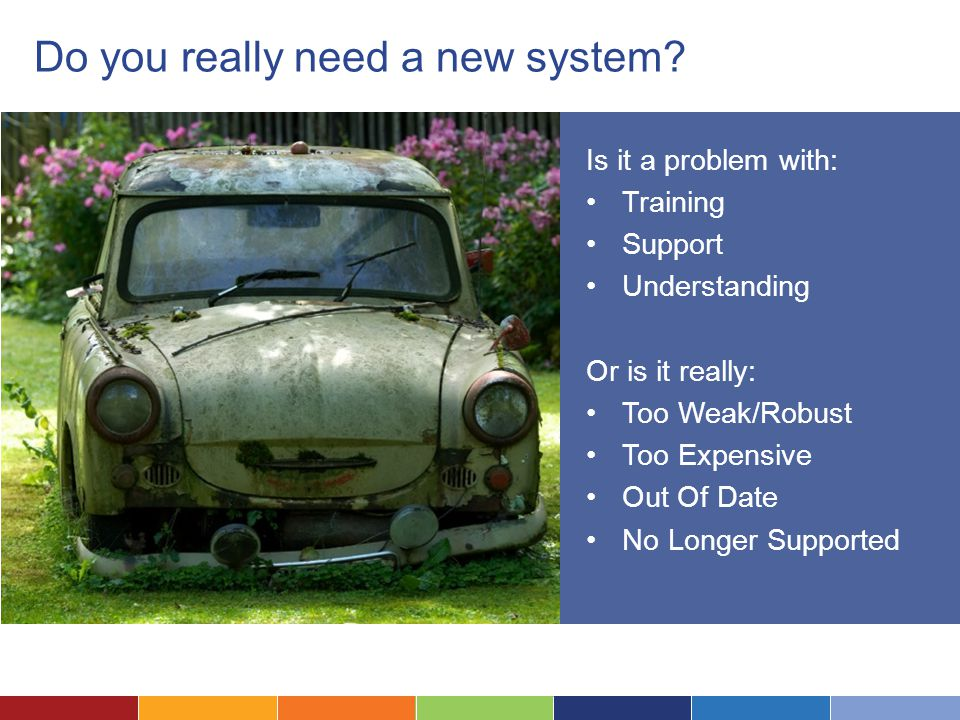 Do you really need a new system.