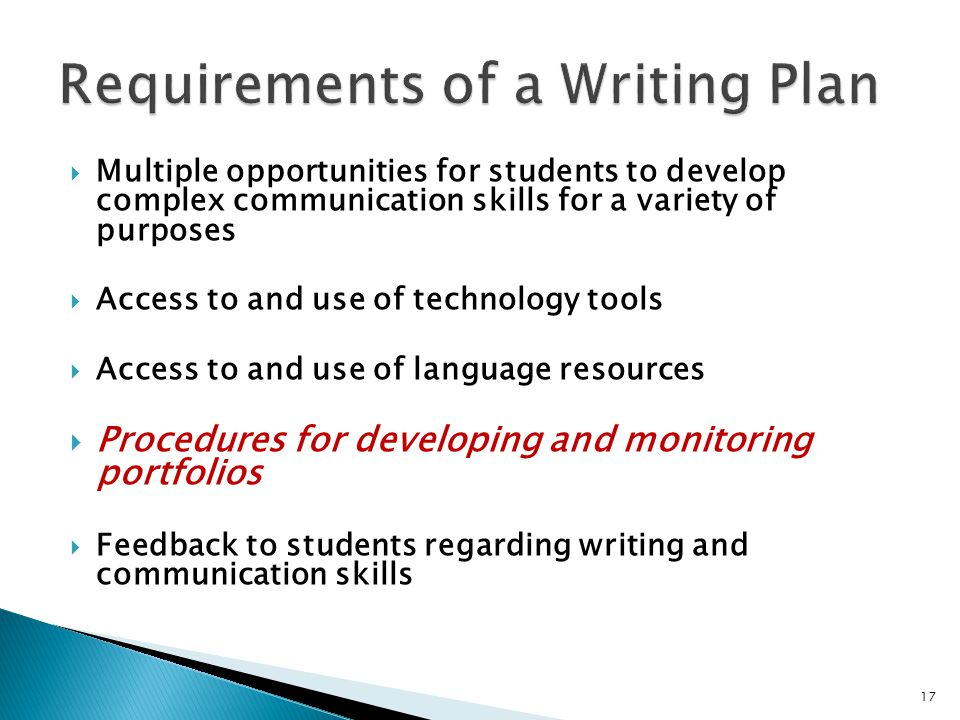  Multiple opportunities for students to develop complex communication skills for a variety of purposes  Access to and use of technology tools  Acce