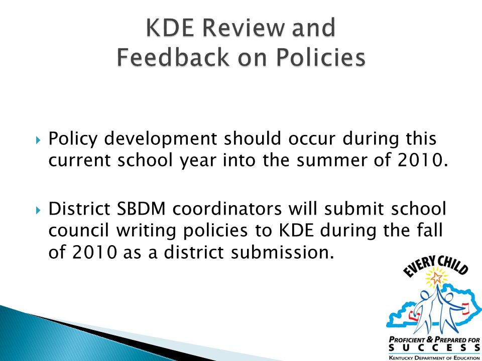  Policy development should occur during this current school year into the summer of 2010.