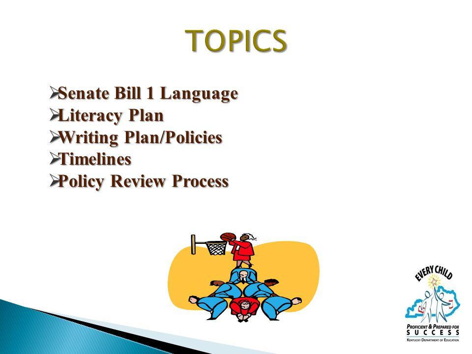  Senate Bill 1 Language  Literacy Plan  Writing Plan/Policies  Timelines  Policy Review Process