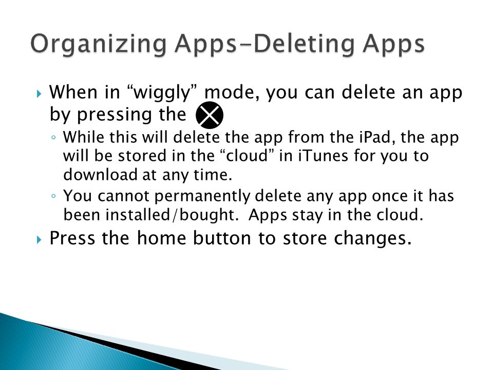 """ When in """"wiggly"""" mode, you can delete an app by pressing the ◦ While this will delete the app from the iPad, the app will be stored in the """"cloud"""" i"""