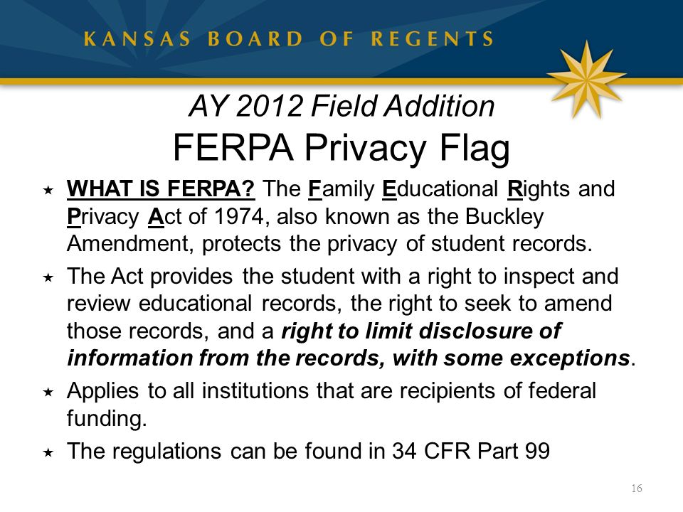 AY 2012 Field Addition FERPA Privacy Flag  WHAT IS FERPA.