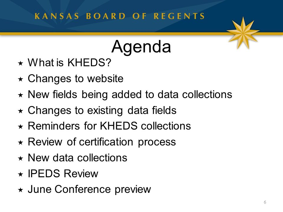 KHEDS and Other Data Collections Additional information regarding additions and changes to KHEDS and other data collections will be presented at June KBOR conference.