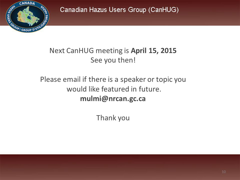 Next CanHUG meeting is April 15, 2015 See you then.
